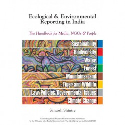 Ecological & Environmental Reporting In India - The Handbook For Media  Ngos & People
