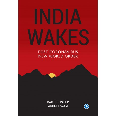 INDIA WAKES – Post Coronavirus New World Order